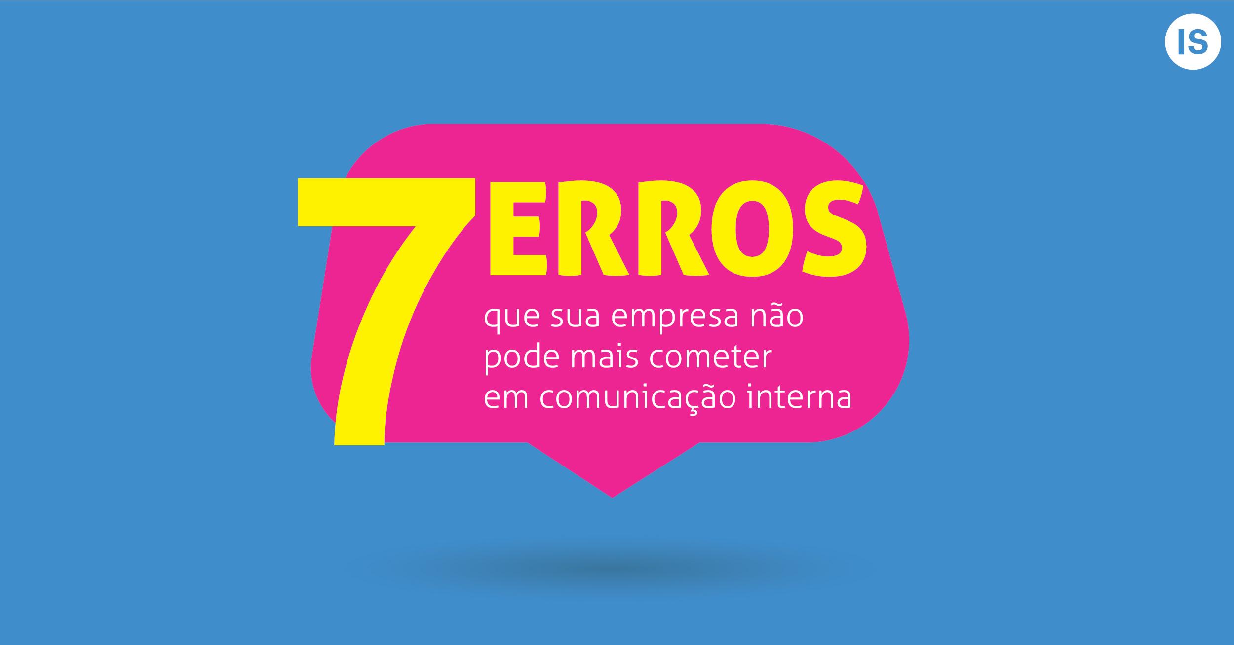 7 erros que sua empresa não pode mais cometer em comunicação interna